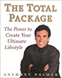 Palmer, Anthony: The Total Package: The Power to Create Your Ultimate Lifestyle