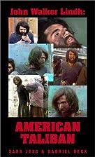 John Walker Lindh: American Taliban by Sara…