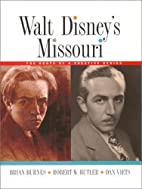Walt Disney's Missouri: The Roots of a…