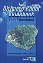 The Ultimate Kauai Guidebook: Kauai Revealed…
