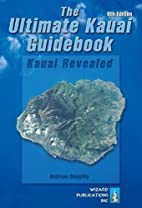 The Ultimate Kauai Guidebook: Kauai Revealed…