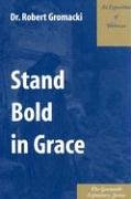 Stand Bold in Grace : An Exposition of…