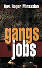 Gangs to Jobs by Roger Minassian