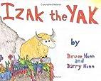 Izak the Yak by Bruce Hunn