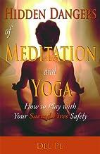 Hidden Dangers Of Meditation And Yoga: How…