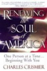 Crismier, Charles: Renewing the Soul of America: One Person at a Time-And Beginning With You