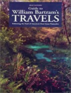 Guide to William Bartram's Travels by Brad…