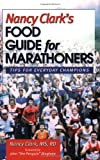 Clark, Nancy: Nancy Clark's Food Guide for Marathoners: Tips for Everyday Champions