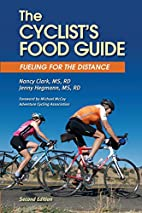 The Cyclist's Food Guide, 2nd Edition:…