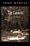 Manuel, John: The Canoeist: A Memoir