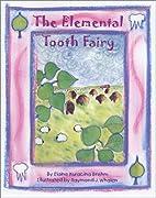 The Elemental Tooth Fairy by Elaine Kuracina…