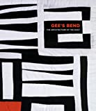 Arnett, Paul: Gee's Bend: The Architecture of the Quilt