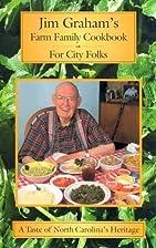 Jim Graham's Farm Family Cookbook for City…