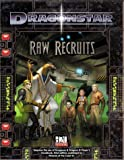 [???]: Dragonsta Raw Recruits
