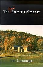The Dead Farmer's Almanac by Jim Larranaga