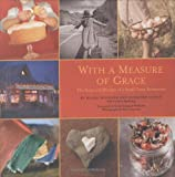 Spalding, Blake: With a Measure of Grace: The Story and Recipes of a Small Town Restaurant