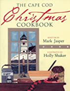 The Cape Cod Christmas Cookbook by Mark…