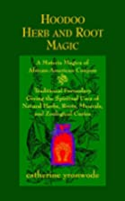 Hoodoo Herb and Root Magic: A Materia Magica…