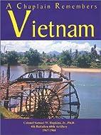 A Chaplain Remembers Vietnam by Sam Hopkins