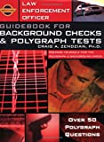 Craig A. Zendzian: Law Enforcement Officer: Guidebook for Background Checks and Polygraph Tests