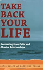 Take Back Your Life: Recovering from Cults…