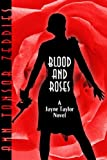 Zeddies, Ann Tonsor: Blood And Roses: A Jayne Taylor Novel