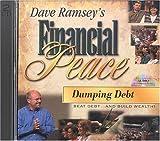 Ramsey, Dave: Dumping Debt (Dave Ramsey's Financial Peace)