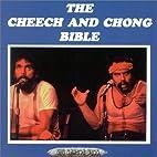 The Cheech and Chong Bible by Adam Sharon