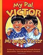 My Pal, Victor/Mi amigo, Victor (Bilingual)…