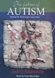 Judith Bluestone: The Fabric of Autism