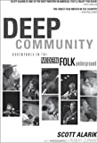 Alarik, Scott: Deep Community: Adventures in the Modern Folk Underground
