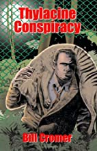 Thylacine Conspiracy by Bill Cromer