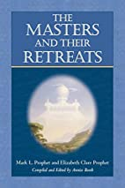 The Masters and Their Retreats by Mark L.…