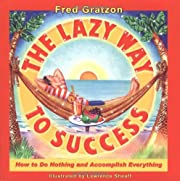 The lazy way to success : how to do nothing…