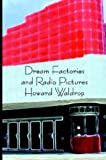 Waldrop, Howard: Dream Factories and Radio Pictures