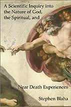 A Scientific Inquiry into the Nature of God,…
