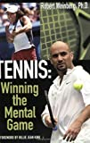 Weinberg, Robert: Tennis: Winning the Mental Game