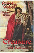 Treasure: Raised By Wolves, Volume Three by…