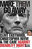 Johnson, Mary: Make Them Go Away: Clint Eastwood, Christopher Reeve and the Case Against Disability Rights