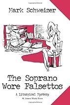 The Soprano Wore Falsettos : A Liturgical…