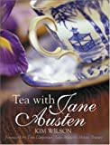 Wilson, Kim: Tea With Jane Austen