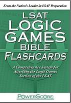 The PowerScore LSAT Logic Games Bible…