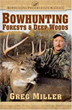 Bowhunting forest and deep woods by Greg…