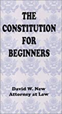 The Constitution for Beginners by David W.…