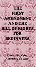The First Amendment and the Bill of Rights…