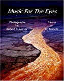 Harris, Robert S.: Music for the Eyes