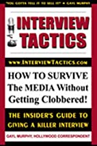 Interview Tactics: How To Survive The Media…