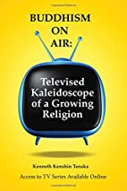 Buddhism On Air: Televised Kaleidoscope of a…
