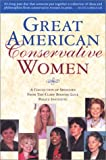 Clare Boothe Luce Policy Institute: Great American Conservative Women: A Collection of Speeches from the Clare Boothe Luce Policy Institute