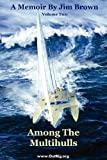 Brown, Jim: Among The Multihulls: Volume Two